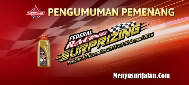 Pengumuman Pemenang Federal Racing Suprizing